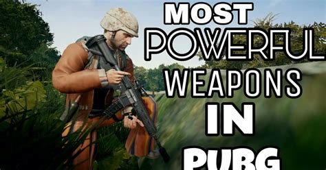 The best and most powerful weapons in PUBG | List of high