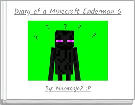 """""""Diary of a Minecraft Enderman 6"""" - Free Books & Children"""