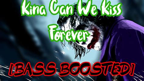 Kina Can We Kiss Forever [BASS BOOSTED] - YouTube